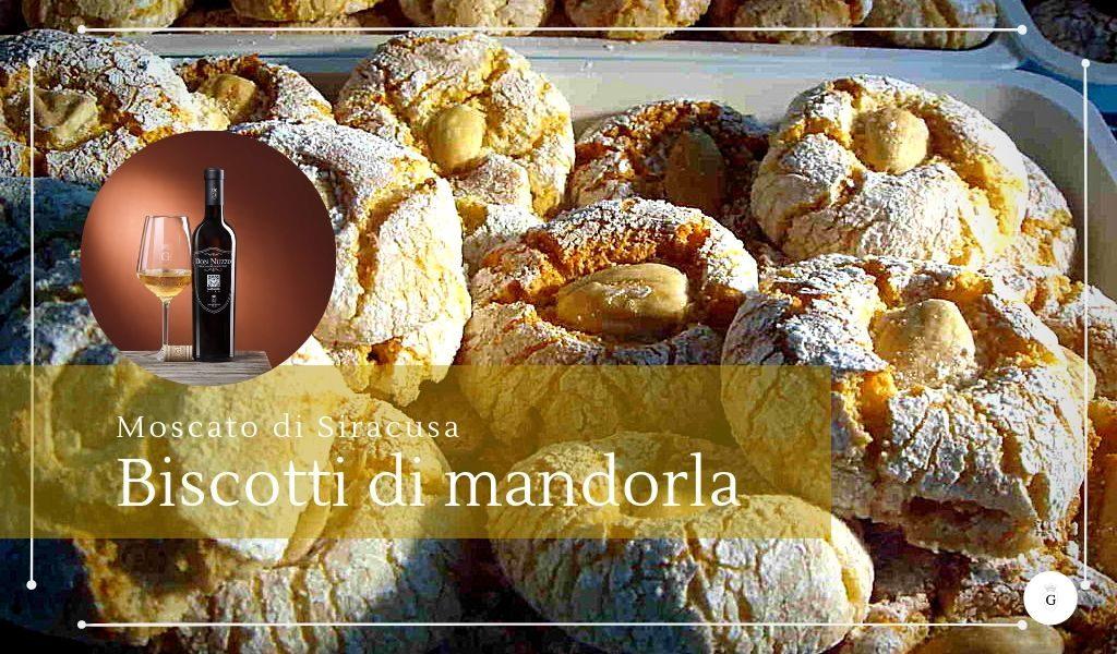 Biscotti di mandorla la Pizzuta avolese sposa il Don Nuzzo - Cantine Gulino
