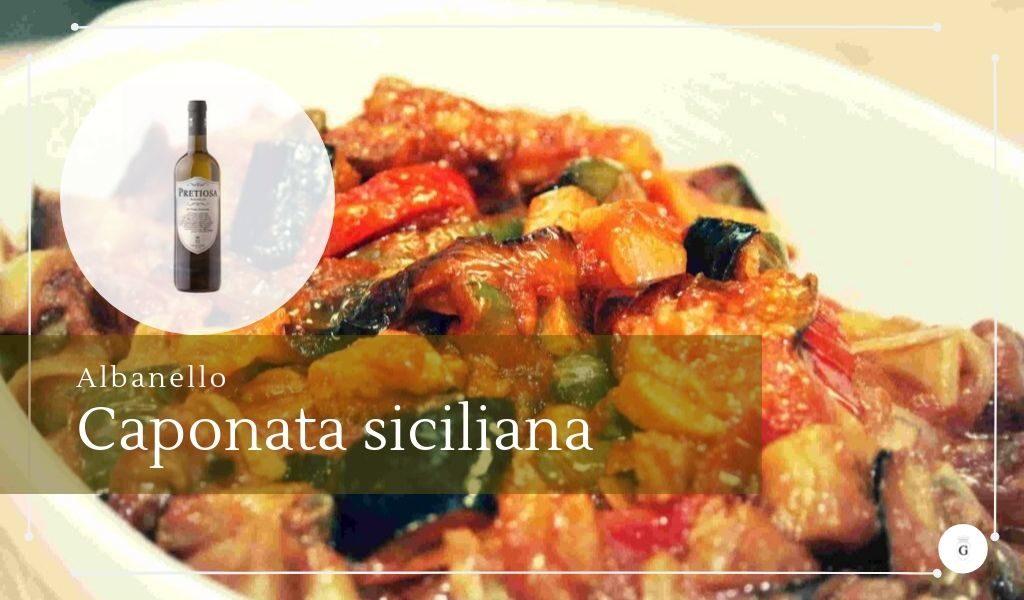 Per la caponata siciliana un abbinamento d'eccezione - Cantine Gulino