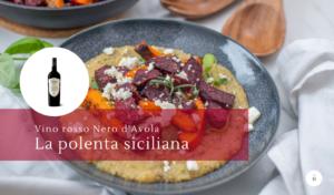 Polenta siciliana un piatto contadino per un abbinamento classico - Cantine Gulino