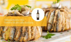 Abbinamento vino pesce tortino di alici alla siciliana - Cantine Gulino